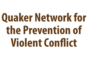 Quaker Peace Network for the Prevention of Violent Conflict
